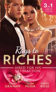 Rags To Riches: Hired For His Satisfacti