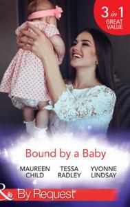 Bound By A Baby: Have Baby, Need Billionaire / The Boss's