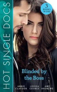 Hot Single Docs: Blinded By The Boss: 200 Harley Street: The Enigmatic Surgeon