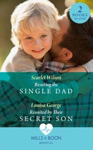 Resisting The Single Dad: Resisting the Single Dad / Reunited by T