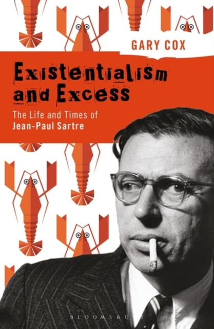 Existentialism and Excess: The Life and