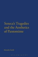 Seneca's Tragedies and the Aesthetics of
