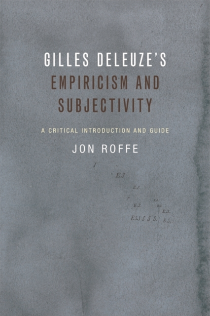 Gilles Deleuze's Empiricism and Subjecti