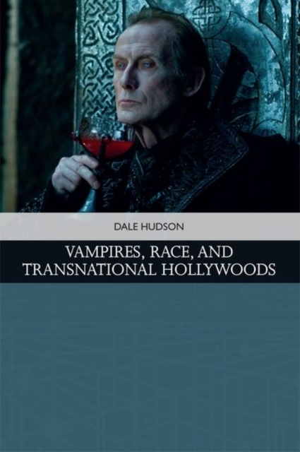 Vampires, Race, and Transnational Hollyw