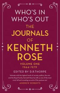Who's In, Who's Out: The Journals of Ken: Volume One 1944-1979