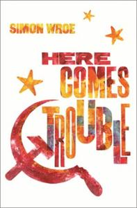 Here Comes Trouble: Shortlisted for the Bollinger Everyman W