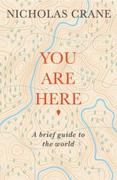You Are Here: A Brief Guide to the World