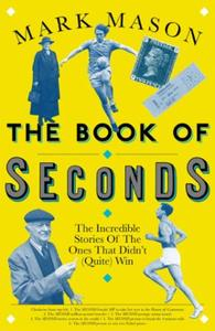 The Book of Seconds: The Incredible Stories of the Ones that