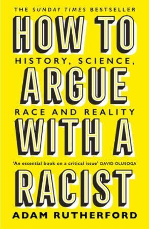 Bilde av How To Argue With A Racist: History, Science, Race And Reality