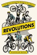 Revolutions: How Women Changed the World on Two Wheel