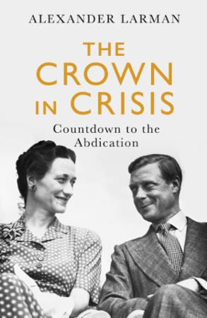 Bilde av The Crown In Crisis: Countdown To The Abdication