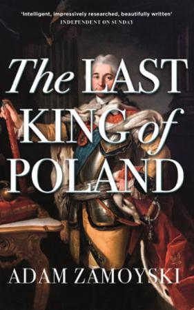 Bilde av The Last King Of Poland: One Of The Most Important, Romantic And