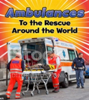 Ambulances to the Rescue Around the Worl