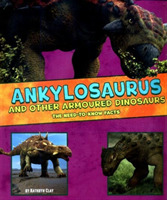 Ankylosaurus and Other Armored Dinosaurs