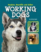 Huskies, Mastiffs and Other Working Dogs