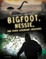 Handbook to Bigfoot, Nessie, and Other L