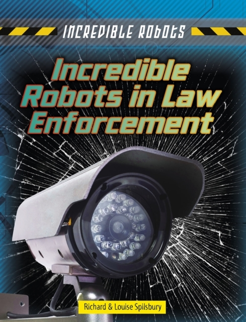 Incredible Robots in Law Enforcement