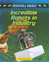 Incredible Robots in Industry
