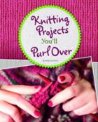 Knitting Projects You'll Purl Over