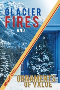 Glacier Fires and Ornaments of Value