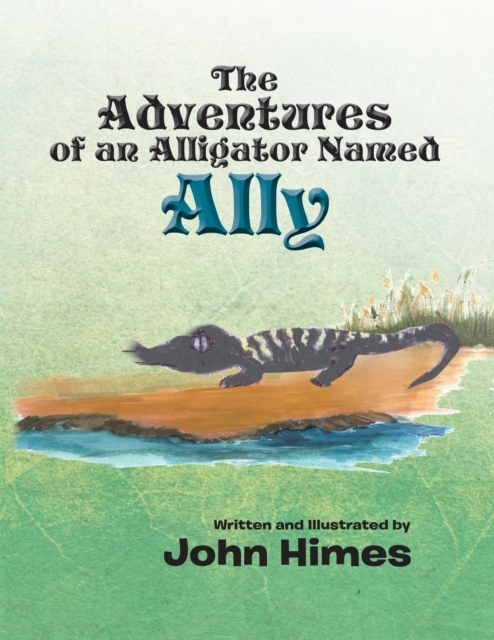 Adventures of an Alligator Named Ally