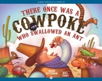 There Once Was a Cowpoke Who Swallowed a