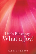 Life's Blessings:   What a Joy!