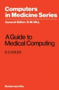 Guide to Medical Computing