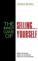 Inner Game of Selling . . . Yourself