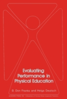 Evaluating Performance in Physical Educa