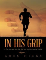 In His Grip: A True Story of a Team That
