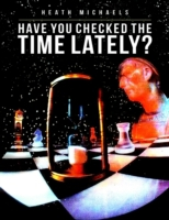 Have You Checked the Time Lately?