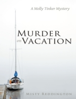 Murder On Vacation: A Molly Tinker Myste