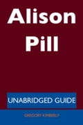 Alison Pill - Unabridged Guide