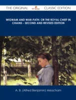 Wigwam and War-path; Or the Royal Chief