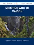Scouting with Kit Carson - The Original