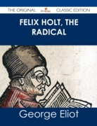 Felix Holt, The Radical - The Original C