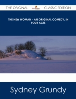 New Woman - An Original Comedy, In Four