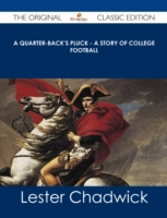 Quarter-Back's Pluck - A Story of Colleg