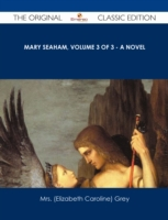 Mary Seaham, Volume 3 of 3 - A Novel - T