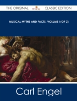 Musical Myths and Facts, Volume I (of 2)