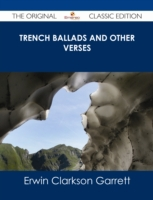 Trench Ballads and Other Verses - The Or
