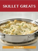 Skillet  Greats: Delicious Skillet  Reci