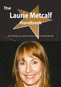 Laurie Metcalf Handbook - Everything you