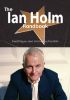 Ian Holm Handbook - Everything you need