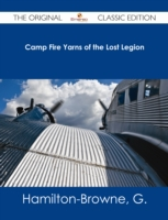 Camp Fire Yarns of the Lost Legion - The