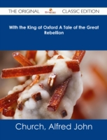 With the King at Oxford A Tale of the Gr