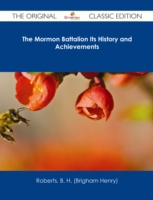 Mormon Battalion Its History and Achieve