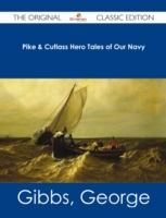 Pike & Cutlass Hero Tales of Our Navy -