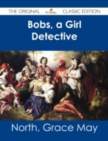 Bobs, a Girl Detective - The Original Cl